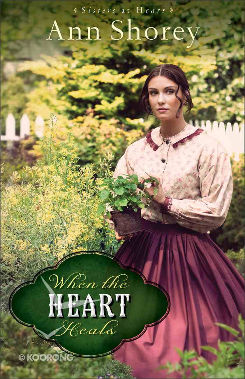 When the Heart Heals (#02 in Sisters At Heart Series) eBook