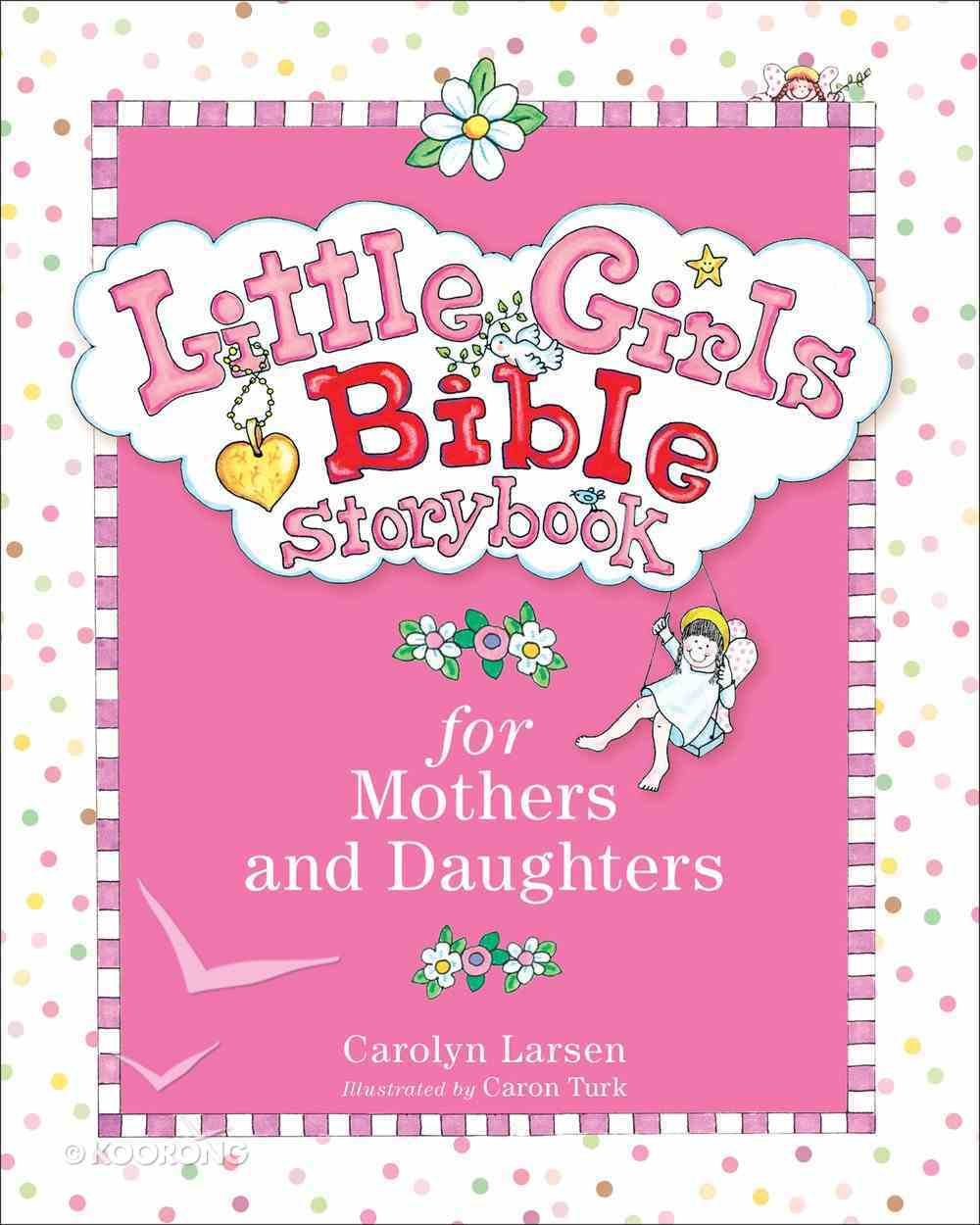 Bible Storybook For Mothers and Daughters (Little Girls Series) eBook