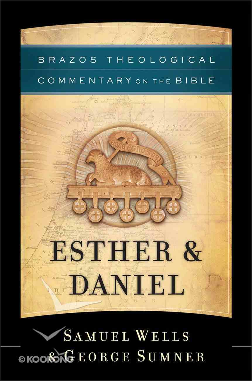 Esther & Daniel (Brazos Theological Commentary On The Bible Series) eBook