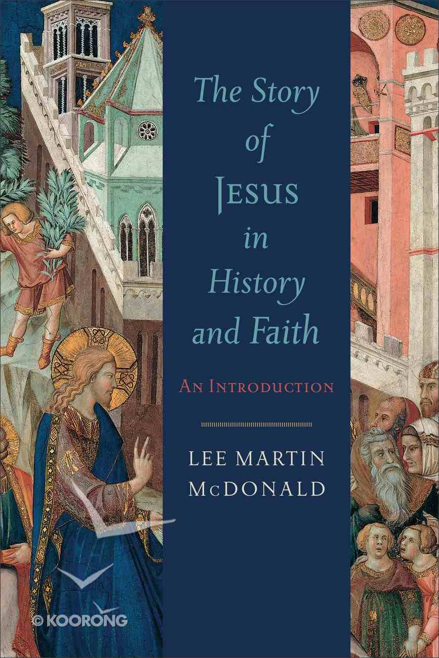 The Story of Jesus in History and Faith eBook