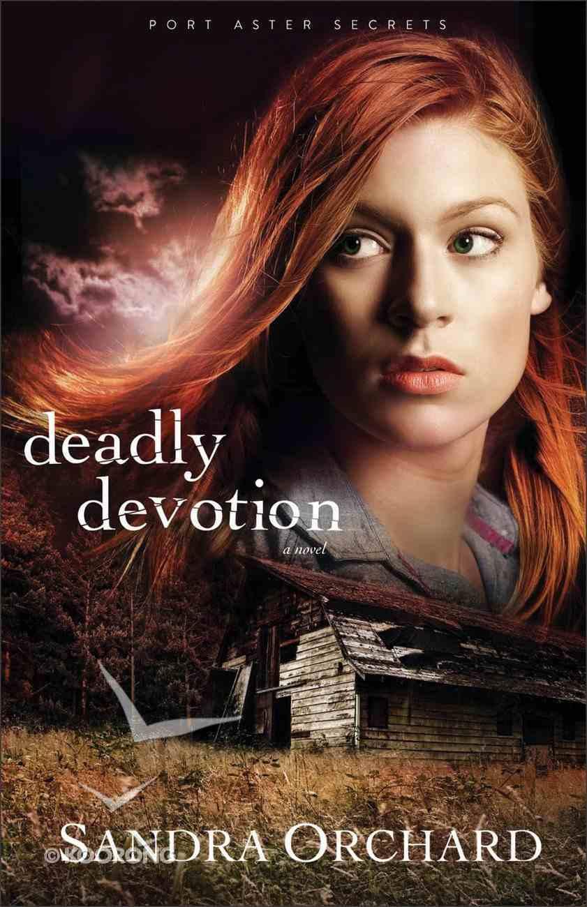 Deadly Devotion (#01 in Port Aster Secrets Series) eBook