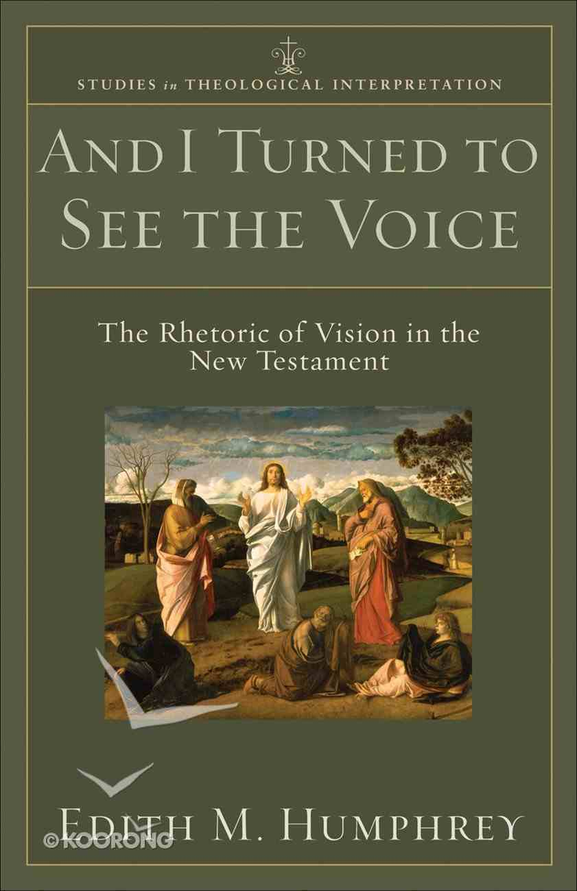 And I Turned to See the Voice (Studies In Theological Interpretation Series) eBook