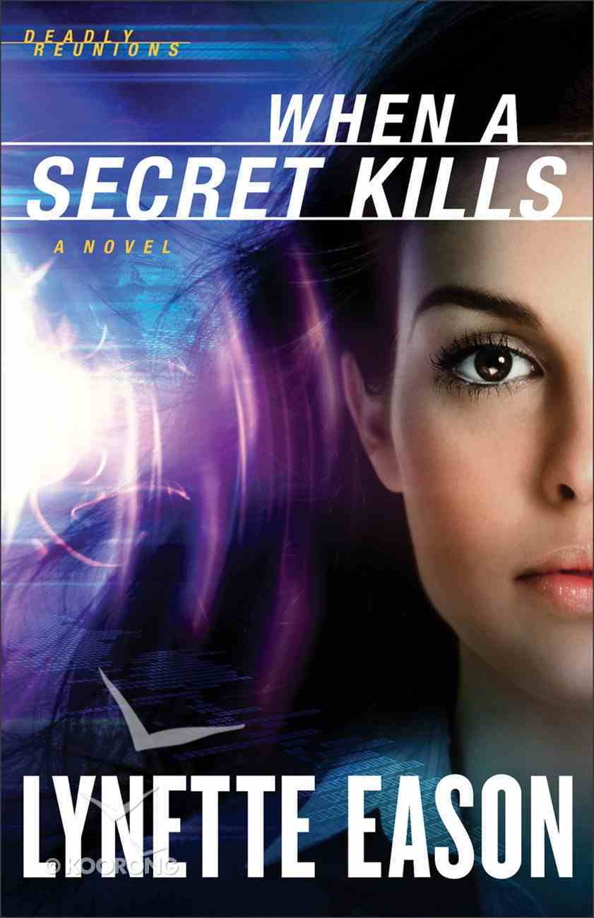 When a Secret Kills (#03 in Deadly Reunions Series) eBook