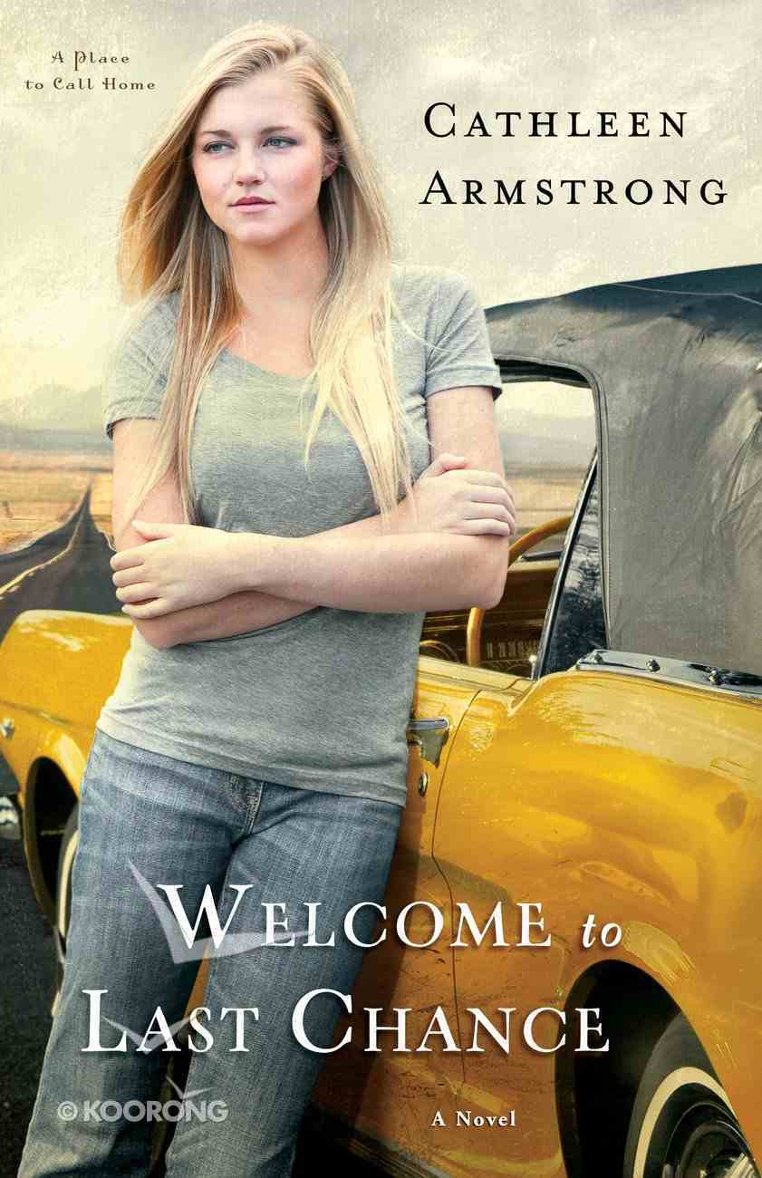 Welcome to Last Chance (#01 in A Place To Call Home Series) eBook