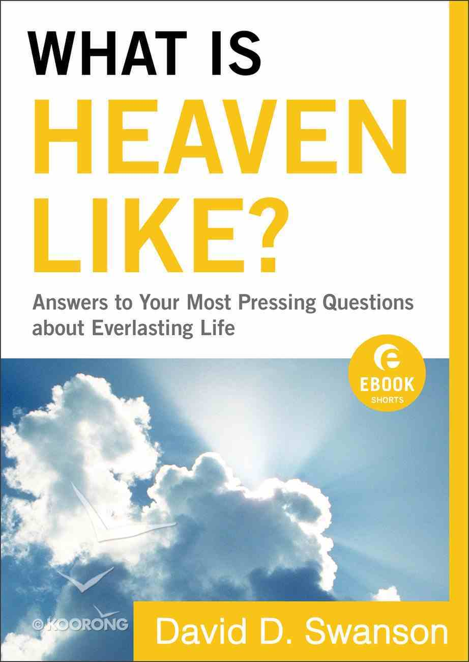 What is Heaven Like? (Ebook Shorts) (101 Questions About The Bible Kingstone Comics Series) eBook