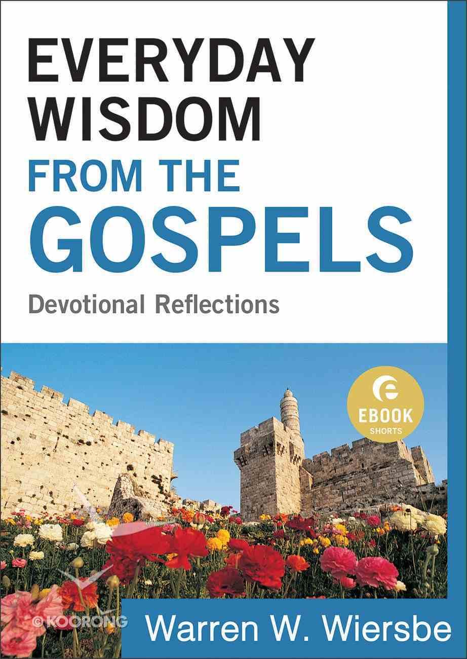 Everyday Wisdom From the Gospels (Ebook Shorts) eBook