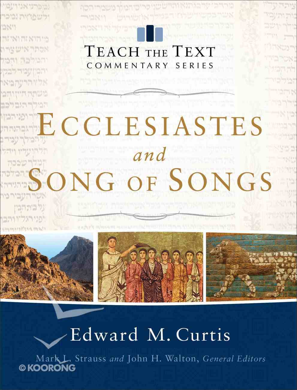 Ecclesiastes and Song of Songs (Teach The Text Commentary Series) eBook