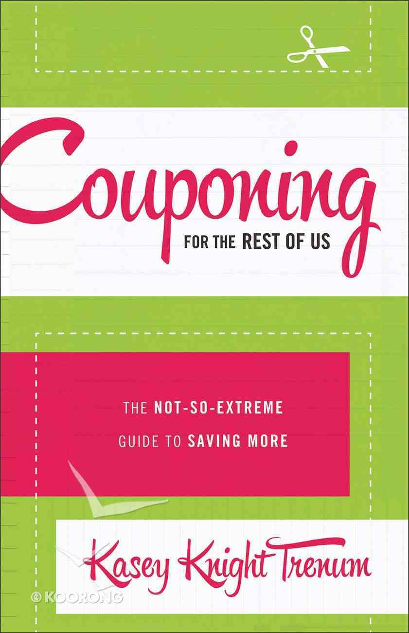 Couponing For the Rest of Us eBook