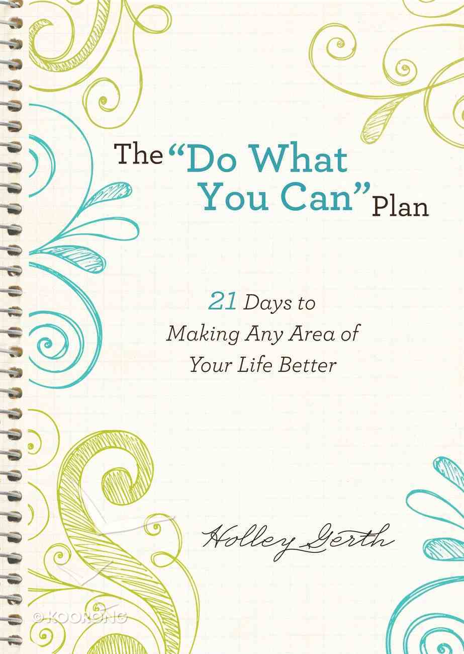 """The """"Do What You Can"""" Plan: 21 Days to Making Any Area of Your Life Better (Ebook Shorts) eBook"""