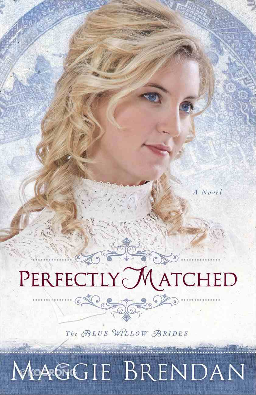 Perfectly Matched (#03 in Blue Willow Brides Series) eBook