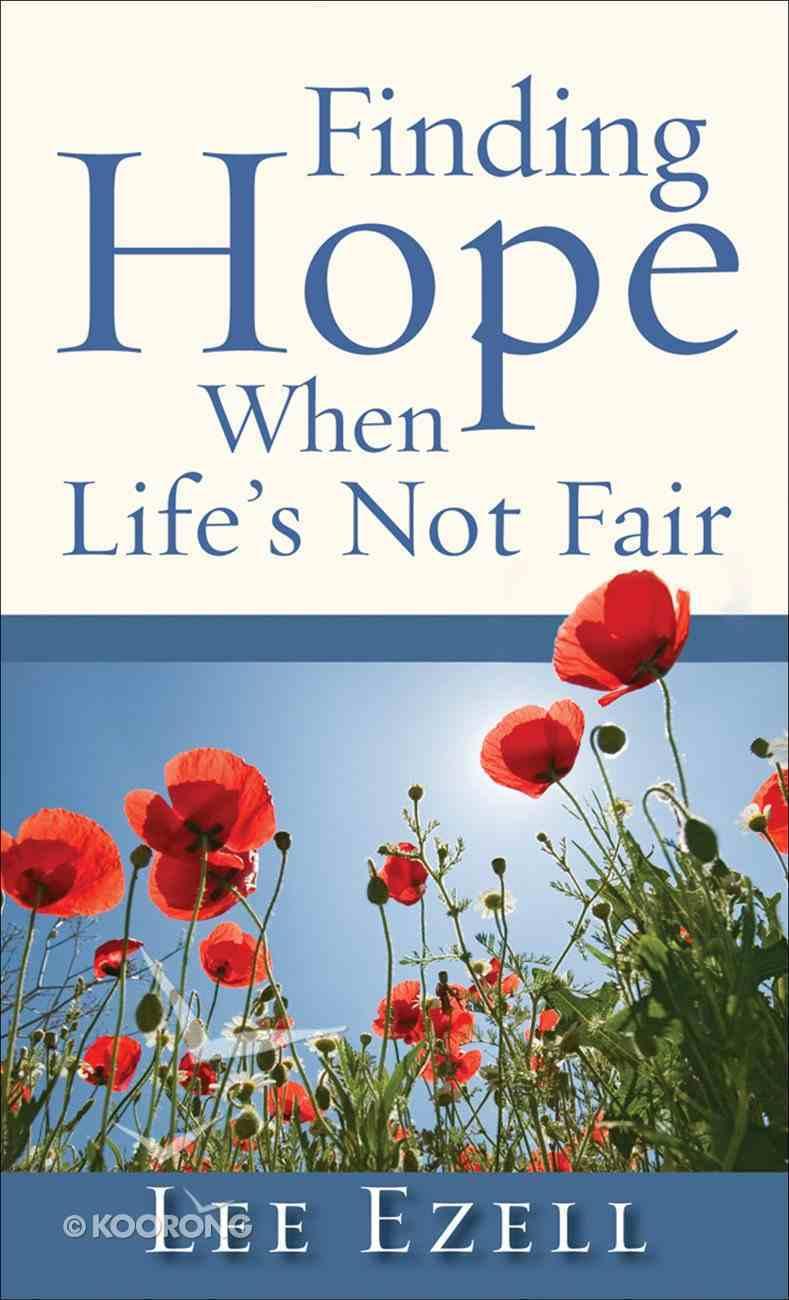 Finding Hope When Life's Not Fair eBook