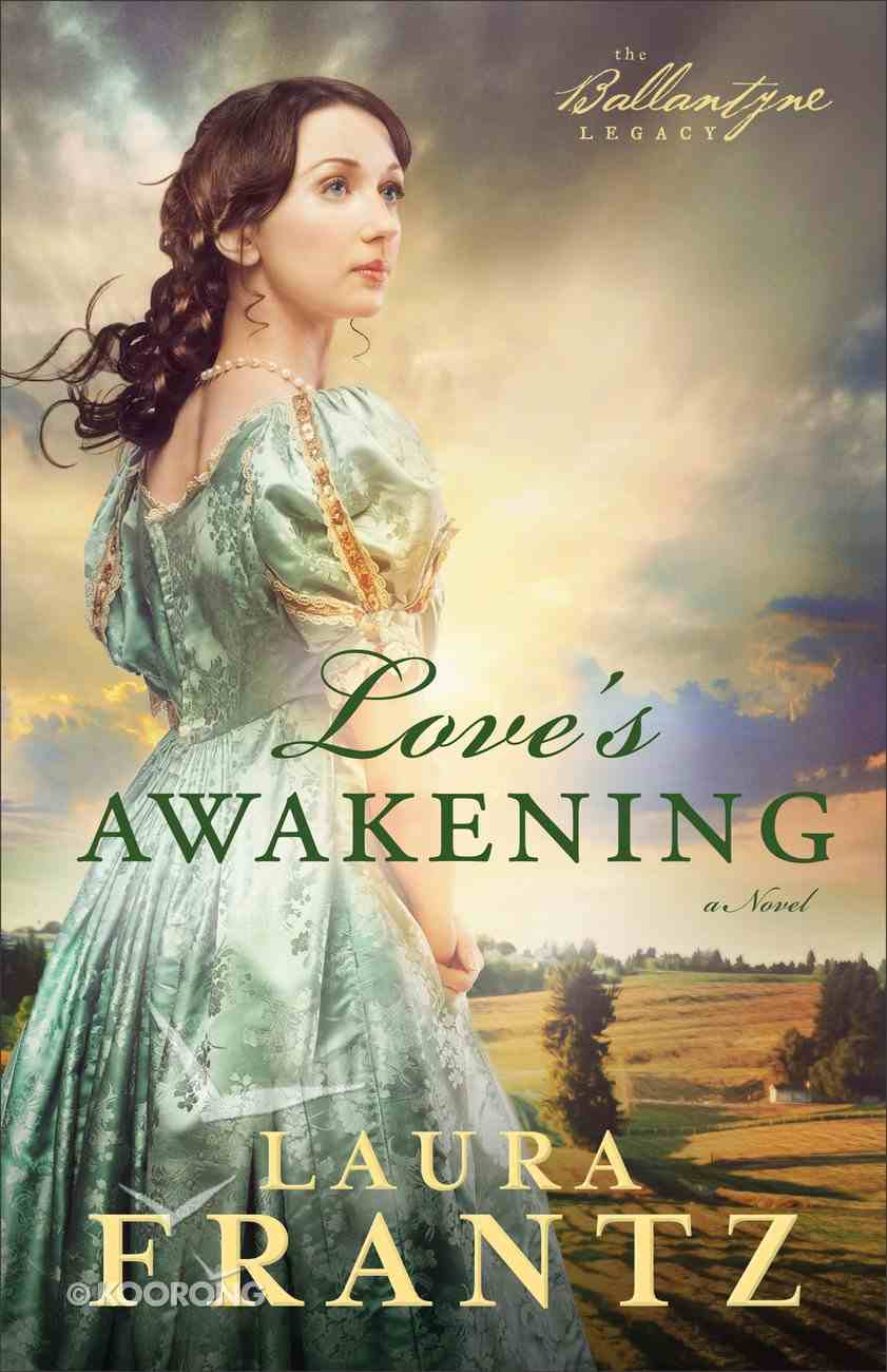 Love's Awakening (#02 in The Ballantyne Legacy Series) eBook