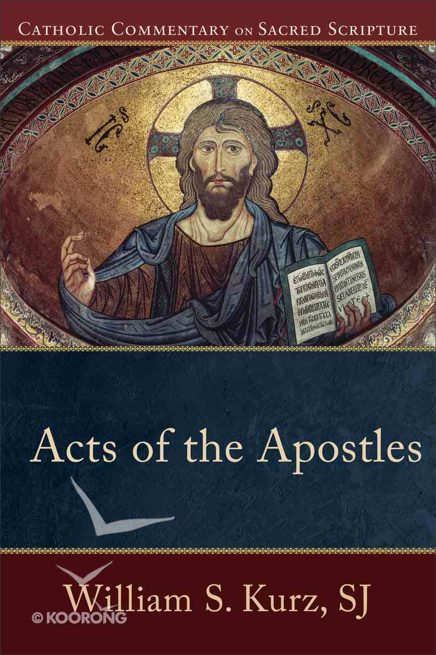 Acts of the Apostles (Catholic Commentary On Sacred Scripture Series) eBook