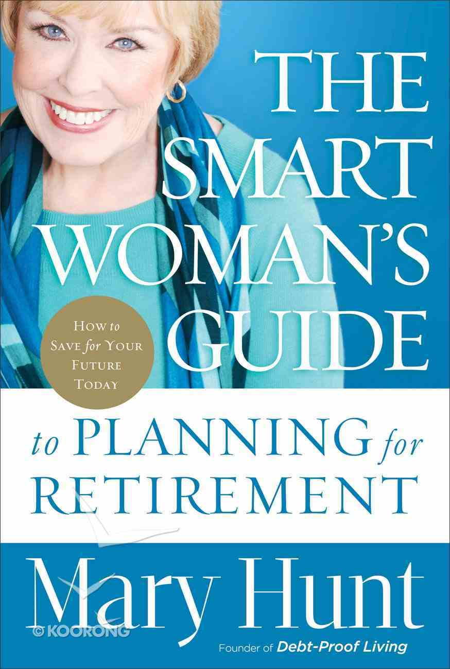The Smart Woman's Guide to Planning For Retirement eBook