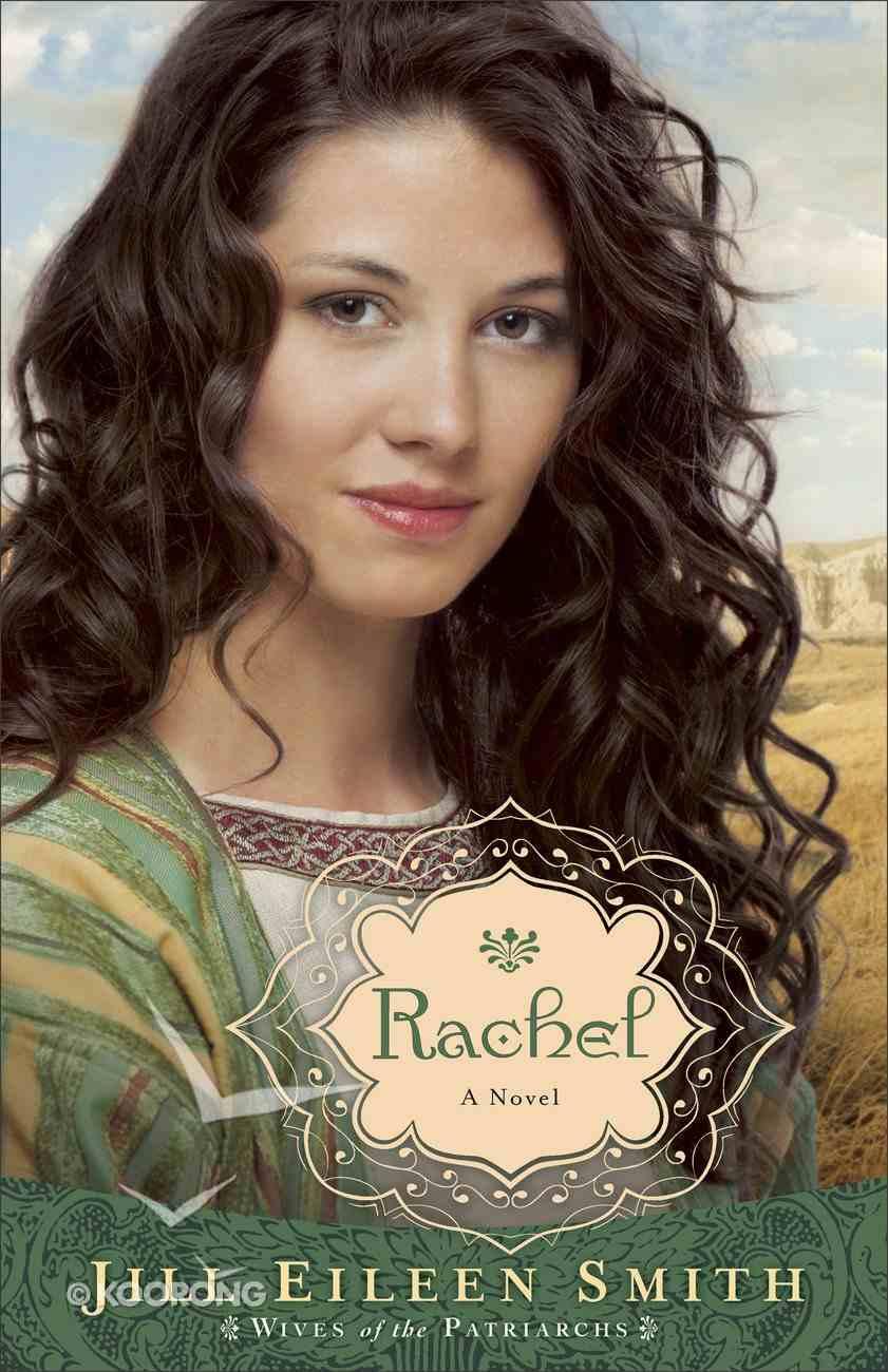 Rachel (#03 in Wives Of Patriarchs Series) eBook