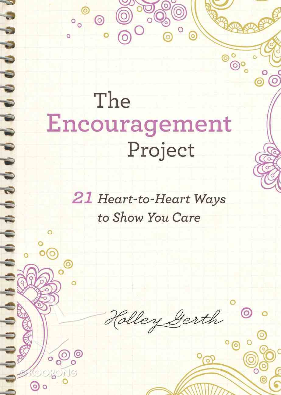 The Encouragement Project: 21 Hear-To-Hear Ways to Show You Care (Ebook Shorts) eBook