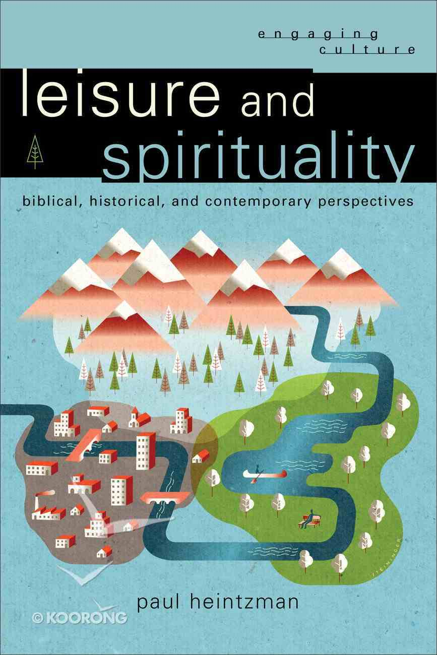 Leisure and Spirituality (Engaging Culture) (Engaging Culture Series) eBook