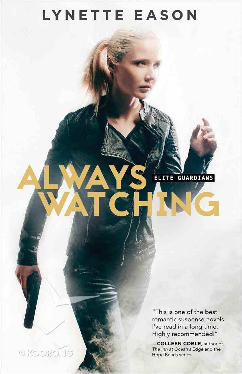 Always Watching (#01 in Elite Guardians Series) eBook