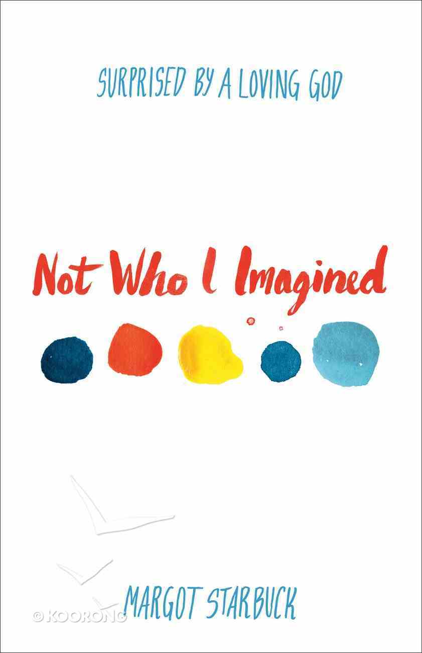Not Who I Imagined eBook