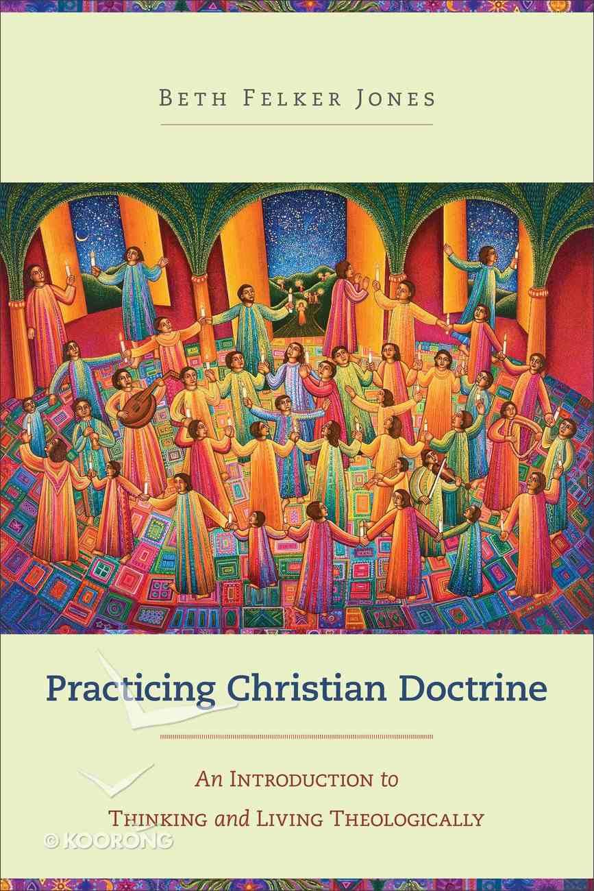 Practicing Christian Doctrine eBook