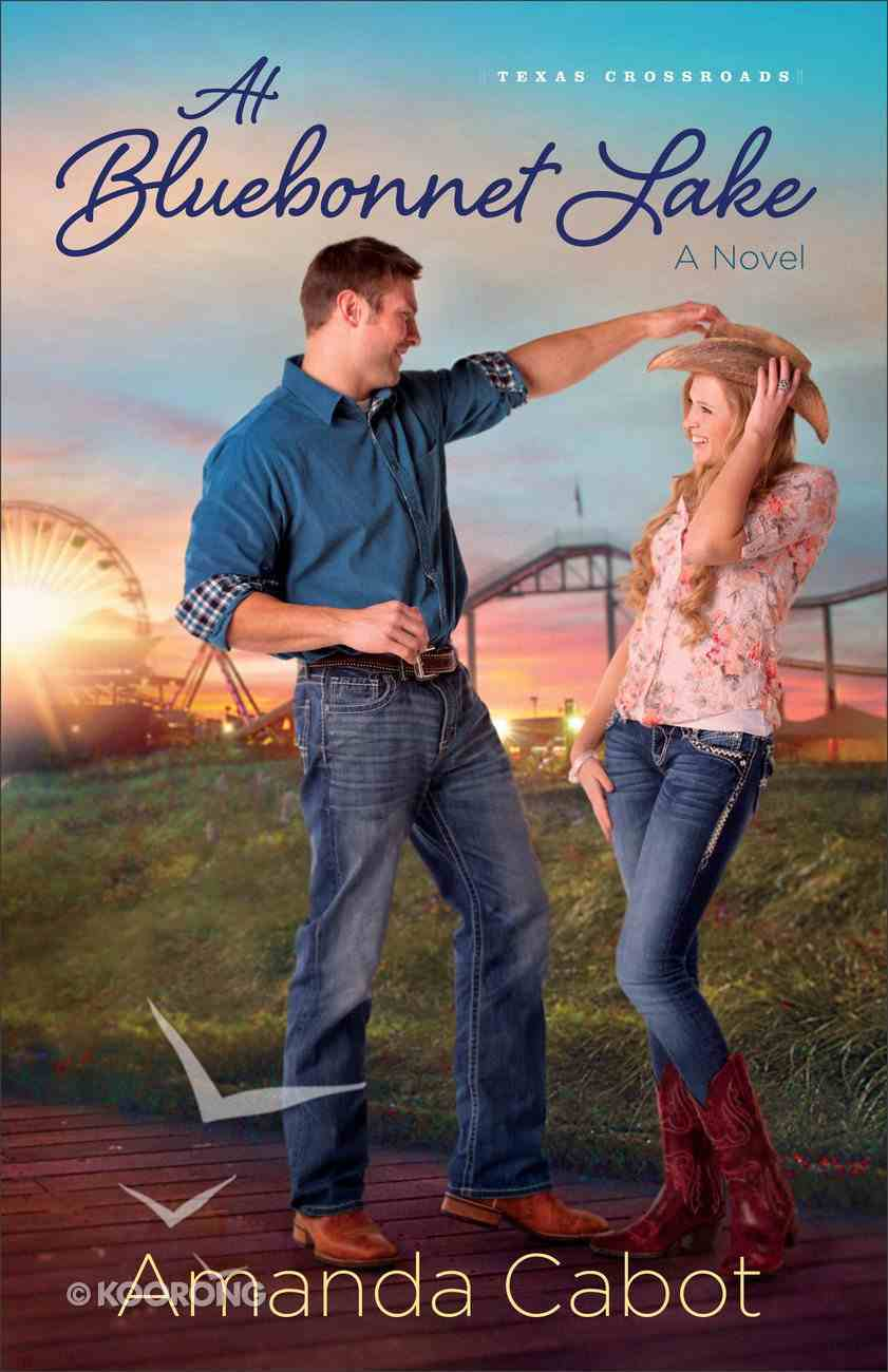 At Bluebonnet Lake (#01 in Texas Crossroads Series) eBook