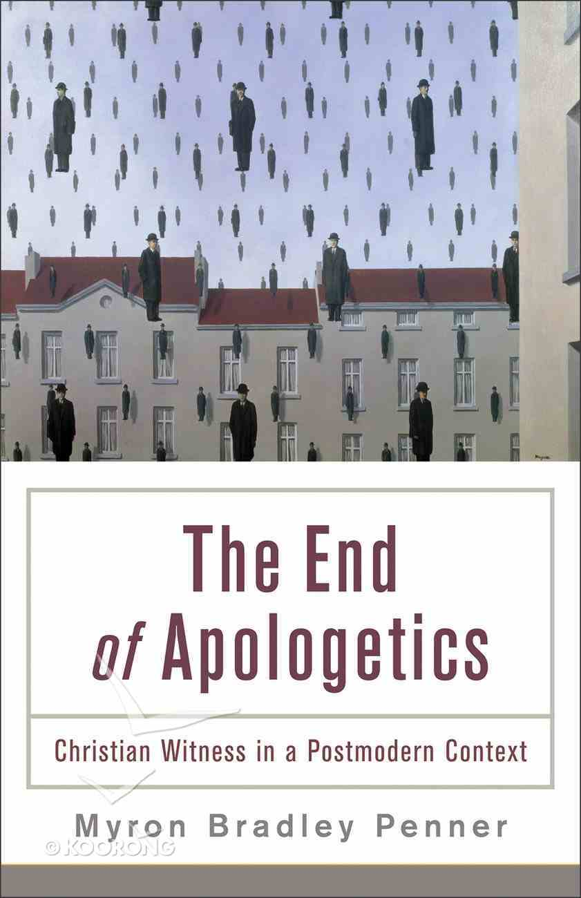 The End of Apologetics: Christian Witness in a Postmodern Culture eBook