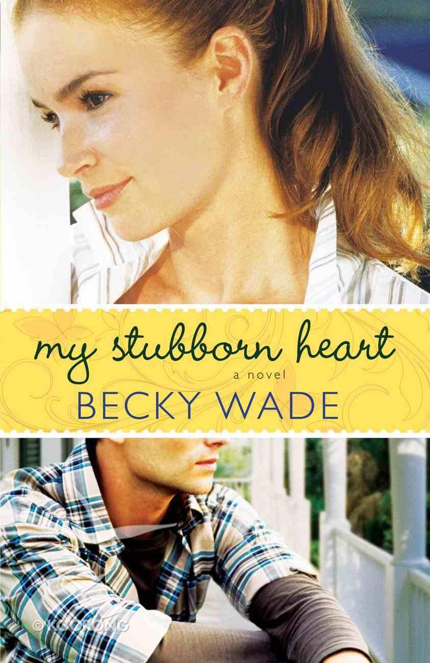 My Stubborn Heart eBook