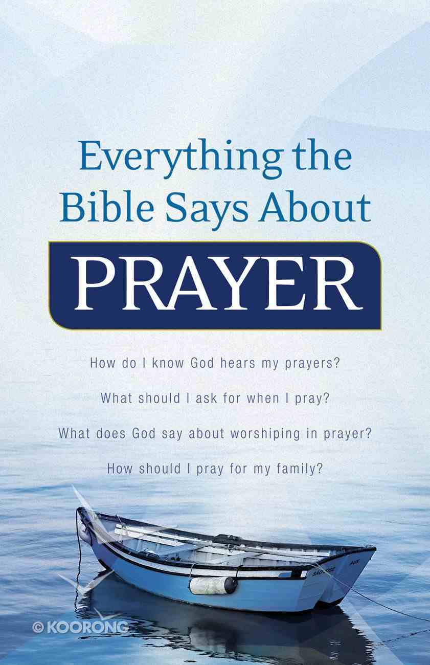 Everything the Bible Says About Prayer eBook