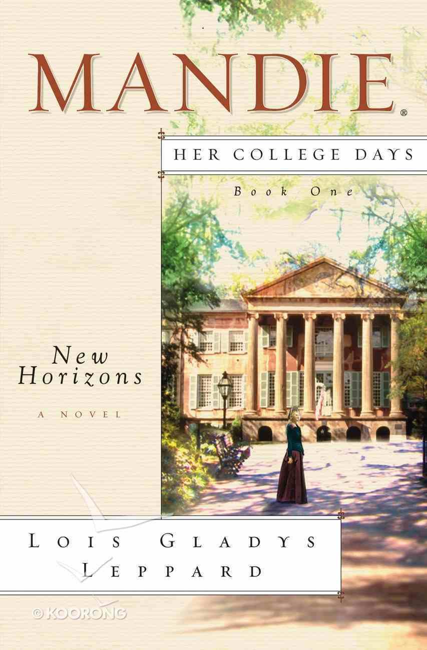 New Horizons (#01 in Mandie Her College Days Series) eBook