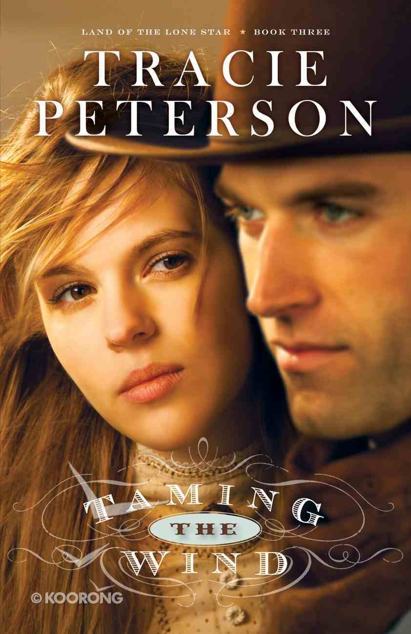 Taming the Wind (#03 in Land Of The Lone Star Series) eBook
