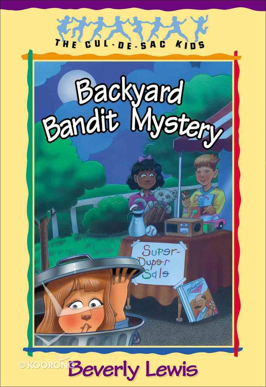 Backyard Bandit Mystery (#15 in Cul-de-sac Kids Series) eBook