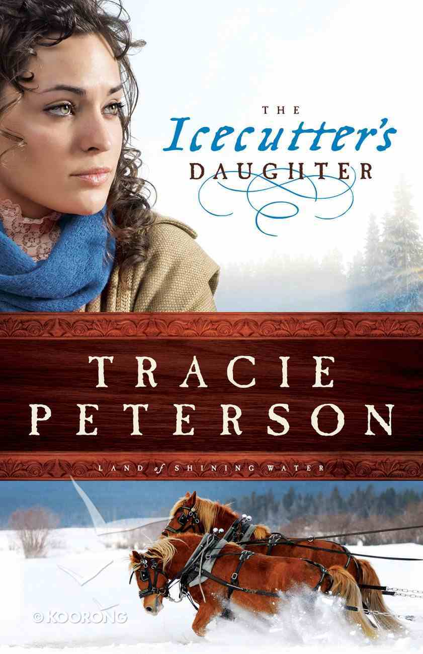 The Icecutter's Daughter (#01 in Land Of Shining Water Series) eBook