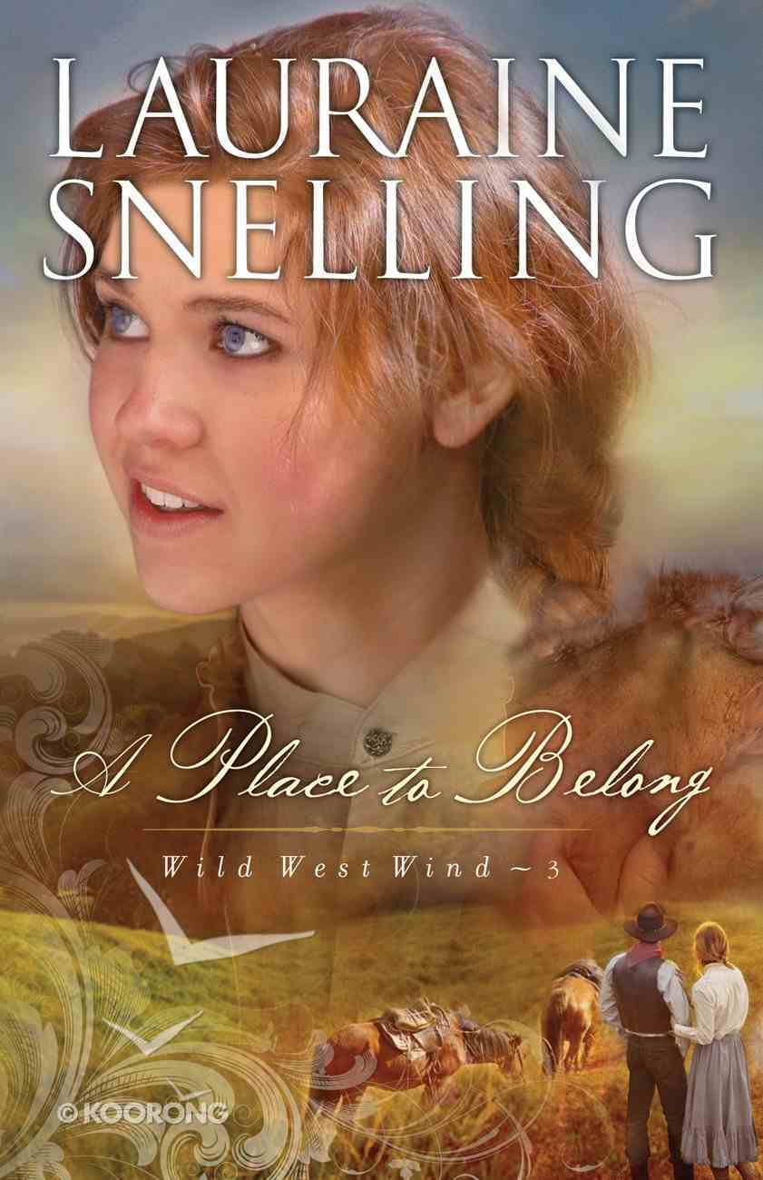 A Place to Belong (#03 in Wild West Wind Series) eBook