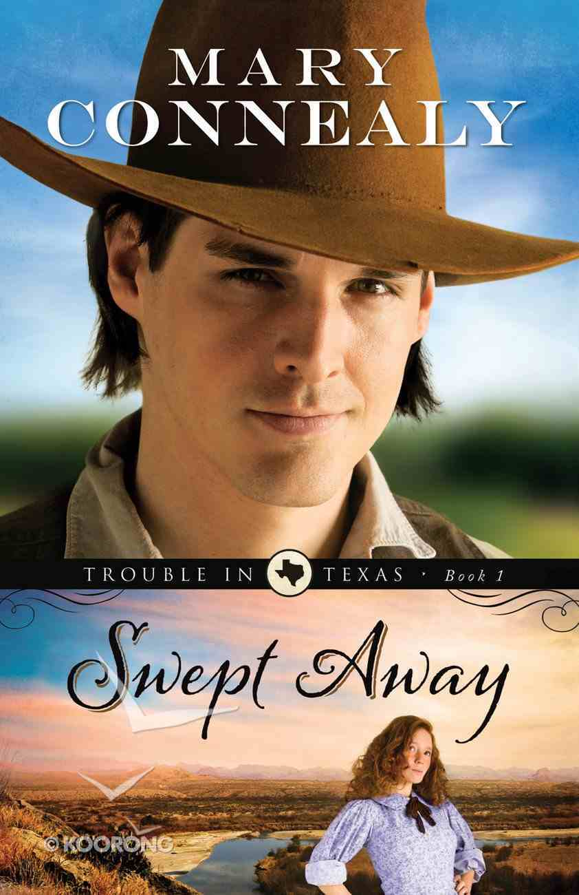 Swept Away (#01 in Trouble In Texas Series) eBook