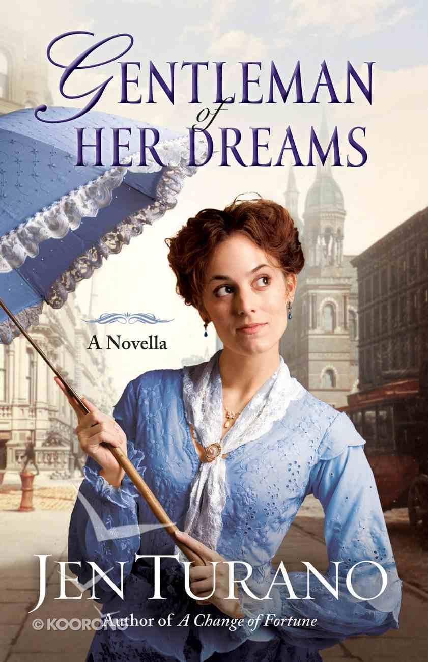Gentleman of Her Dreams (Ladies Of Distinction Novella Series) eBook