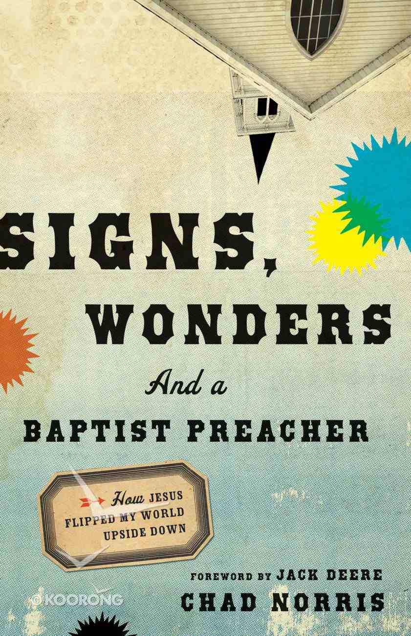 Signs, Wonders and a Baptist Preacher eBook