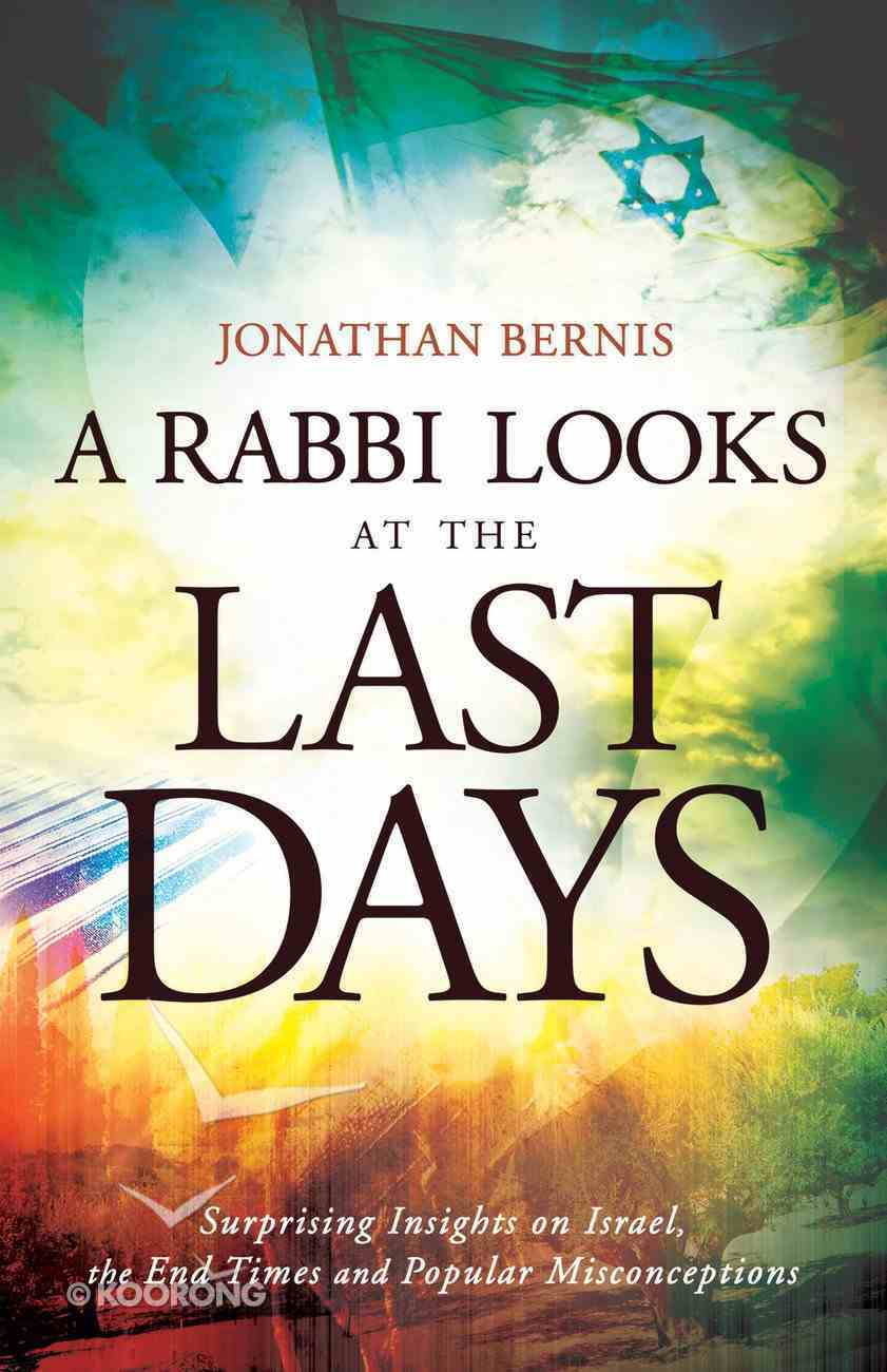 A Rabbi Looks At the Last Days eBook