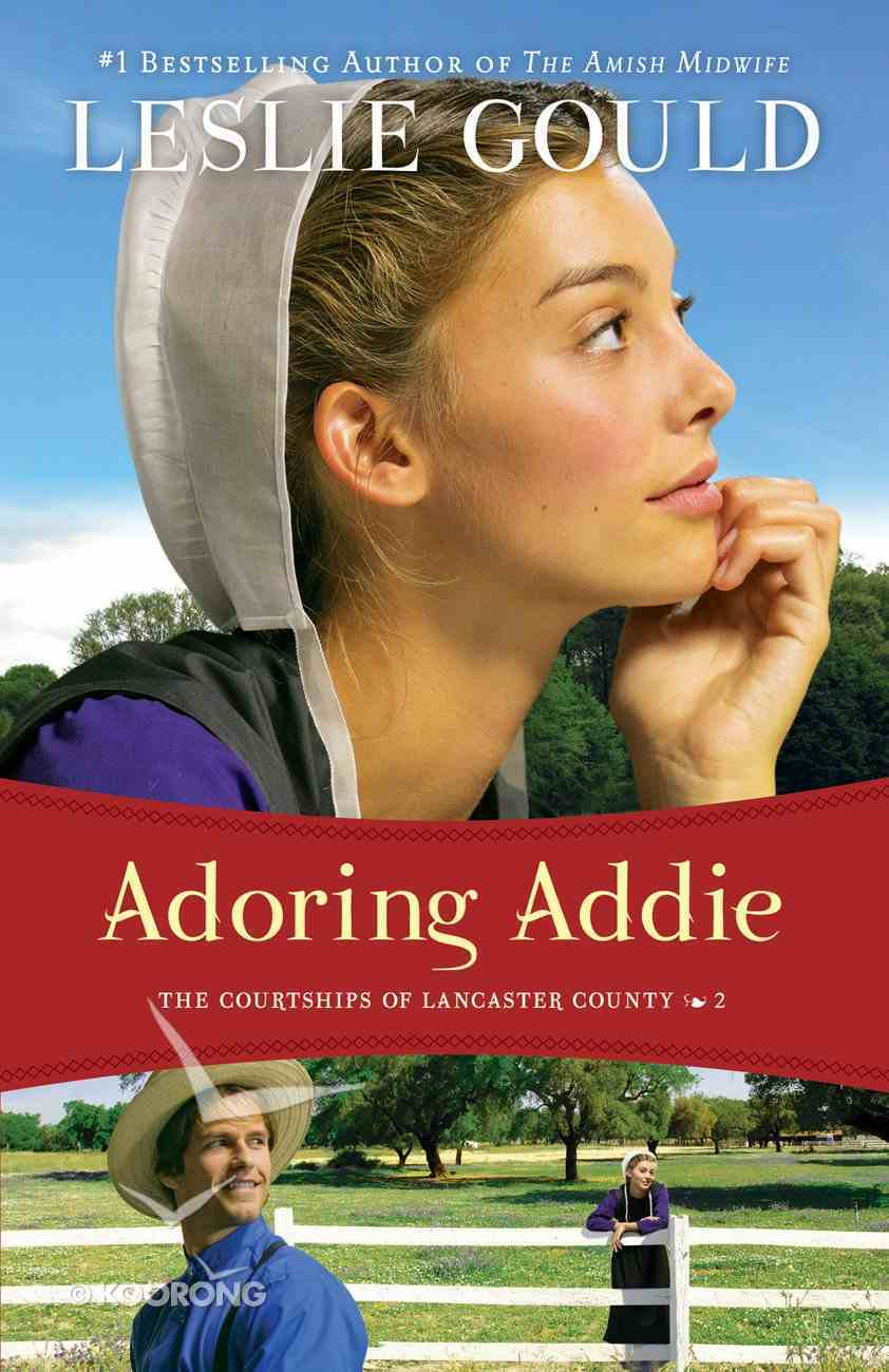 Adoring Addie (#02 in The Courtships Of Lancaster County Series) eBook