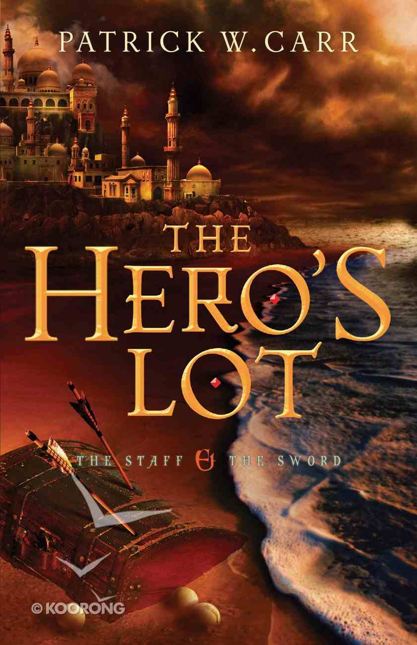 The Hero's Lot (#02 in The Staff And The Sword Series) eBook