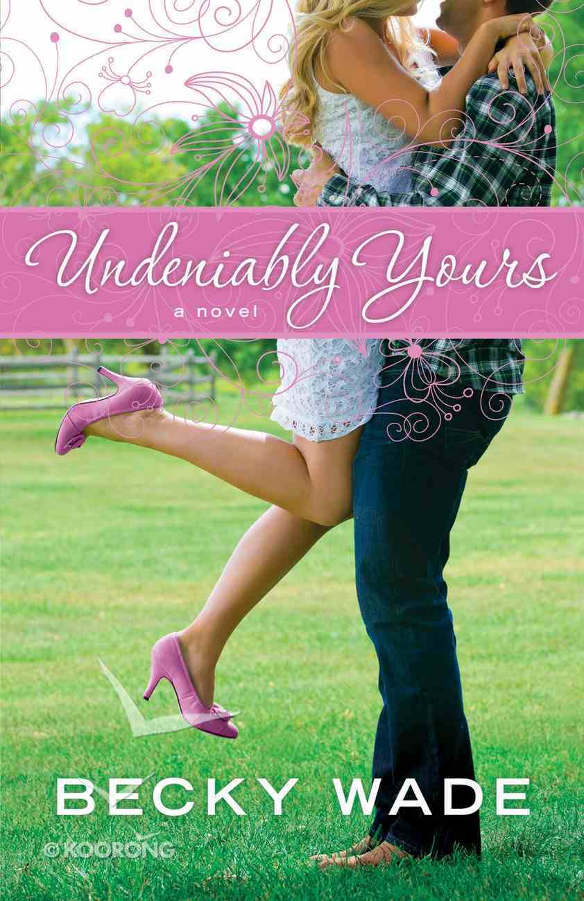 Undeniably Yours (#01 in Porter Family Novel Series) eBook