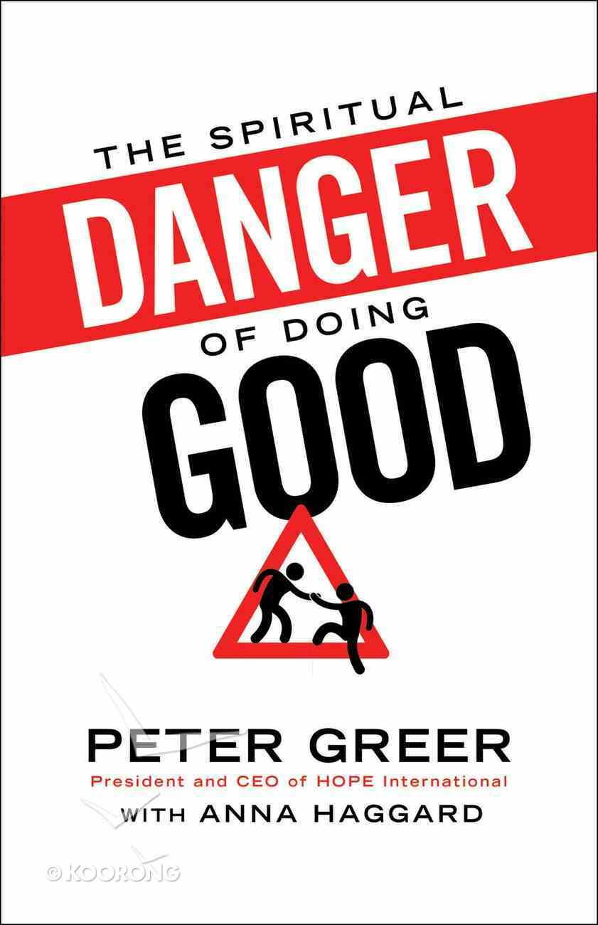 The Spiritual Danger of Doing Good eBook