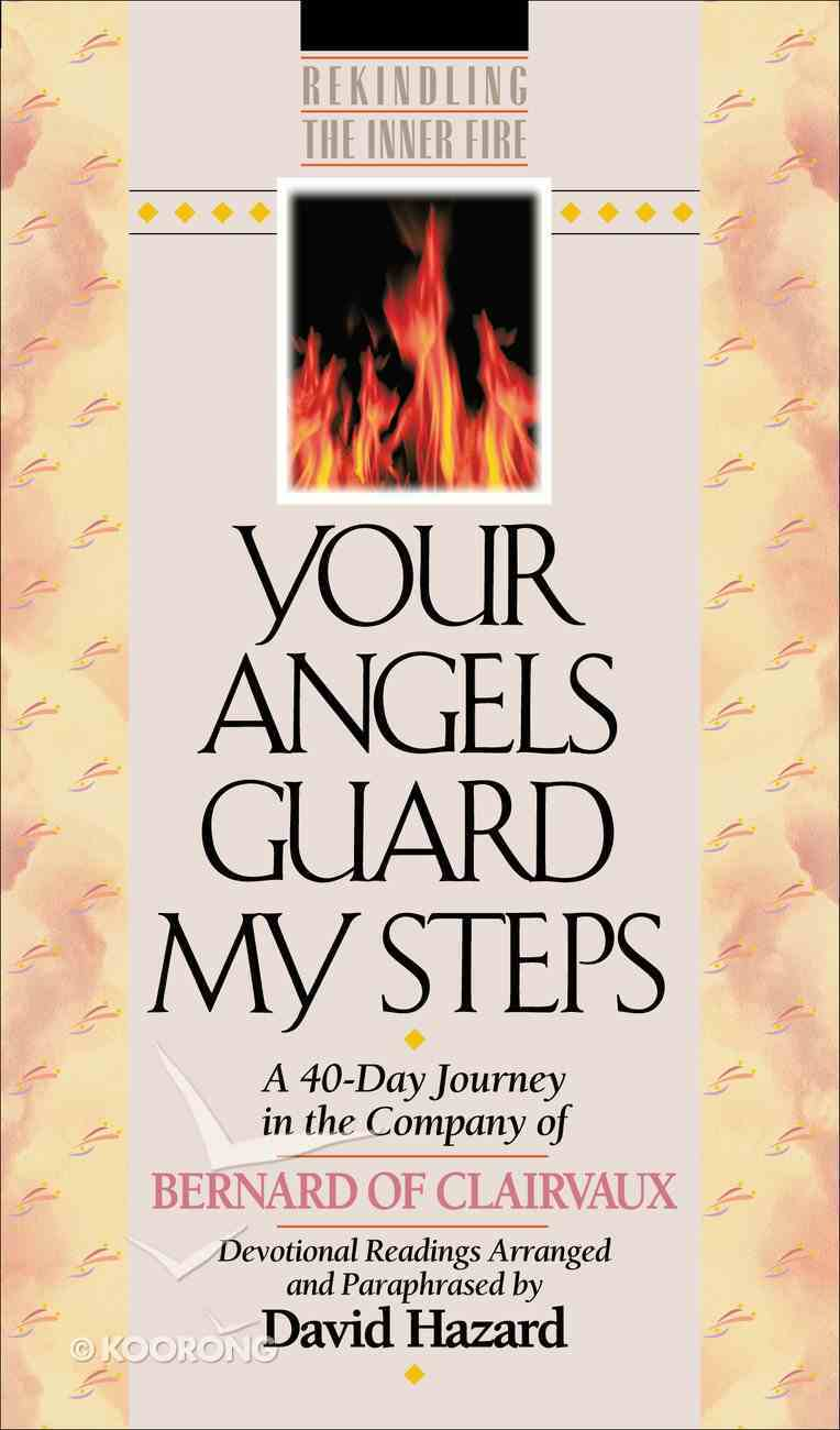 Rekindling the Inner Fire: Your Angels Guard My Steps eBook