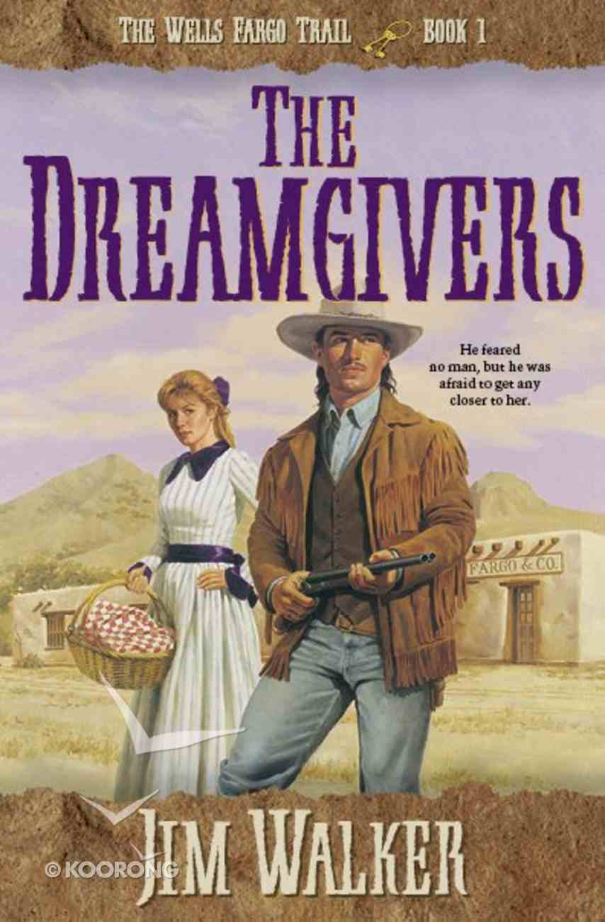 The Dreamgivers (#01 in Wells Fargo Trail Series) eBook
