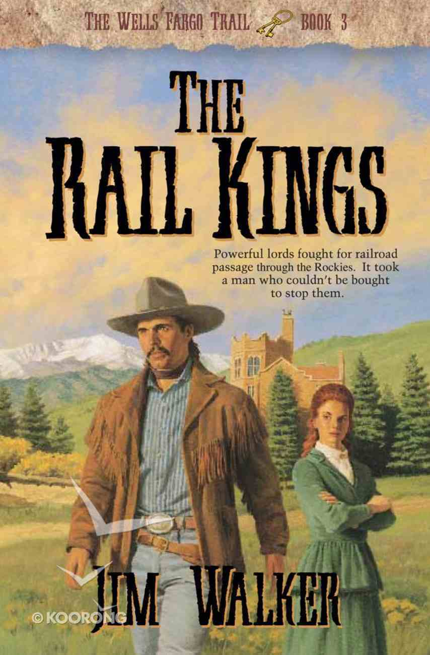 The Rail Kings (#03 in Wells Fargo Trail Series) eBook