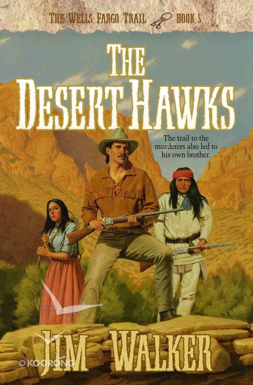 The Desert Hawks (#05 in Wells Fargo Trail Series) eBook