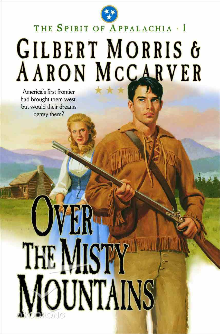 Over the Misty Mountains (#01 in Spirit Of Appalachia Series) eBook