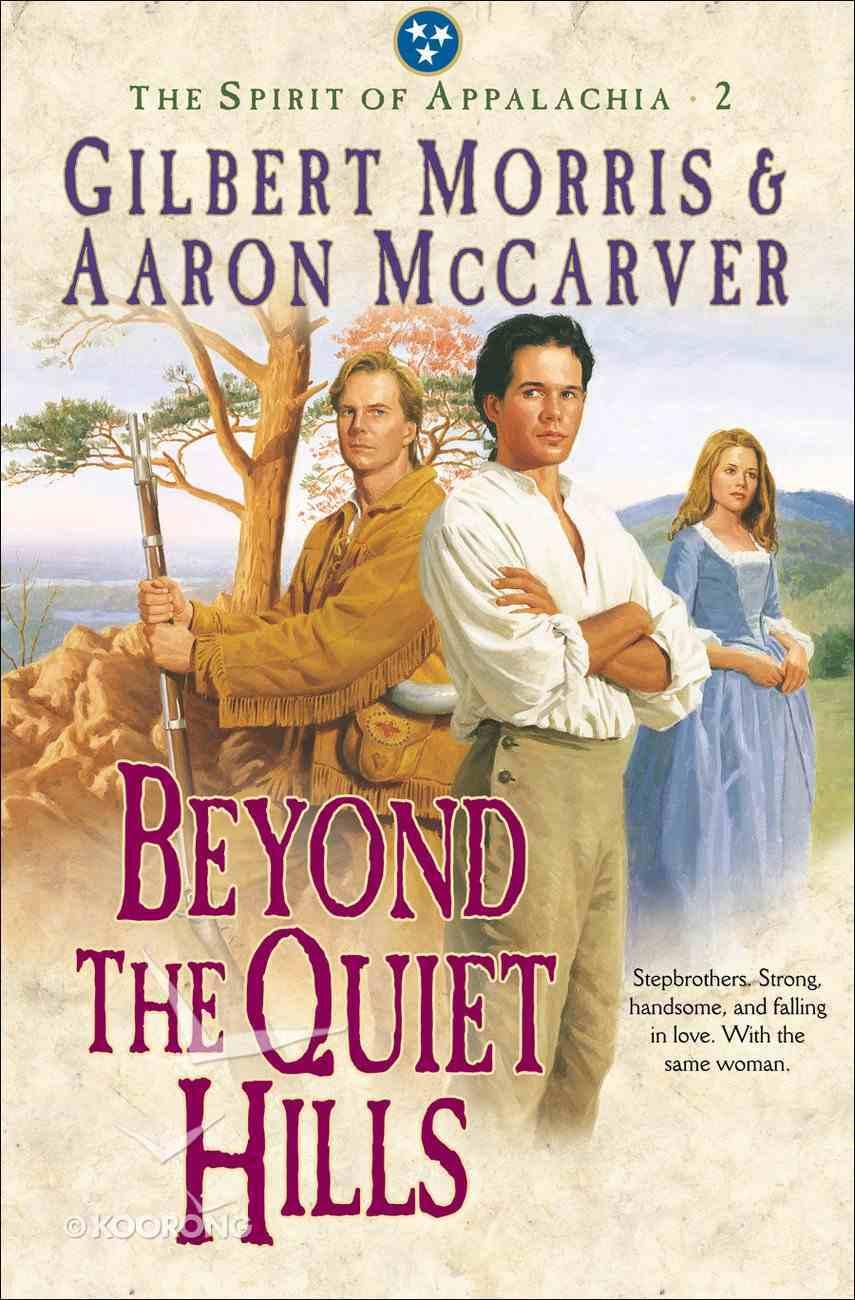 Beyond the Quiet Hills (#02 in Spirit Of Appalachia Series) eBook