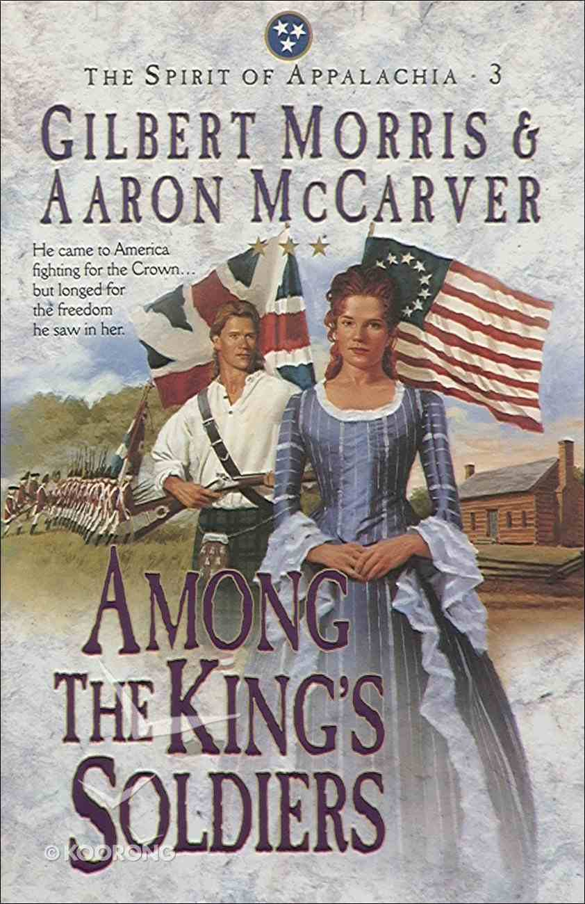 Among the King's Soldiers (#03 in Spirit Of Appalachia Series) eBook
