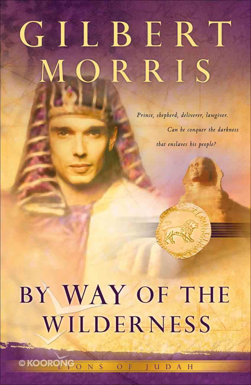 By Way of the Wilderness (#05 in Lions Of Judah Series) eBook