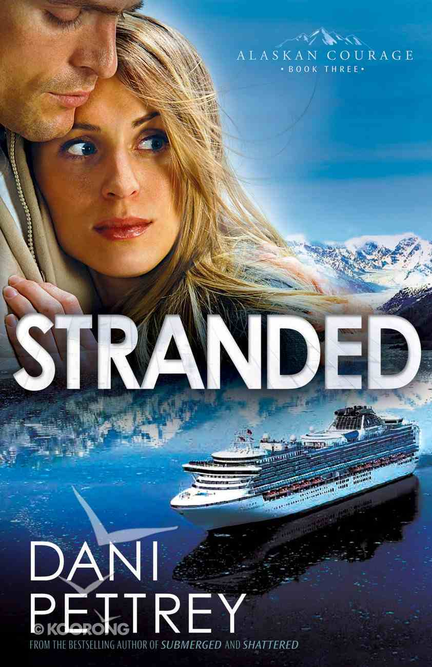 Stranded (#03 in Alaskan Courage Series) eBook